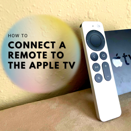 """A 2021 Siri Remote and Apple TV leaning up against a wall. Text off to the side reads: """"How to Connect a Remote to the Apple TV"""""""